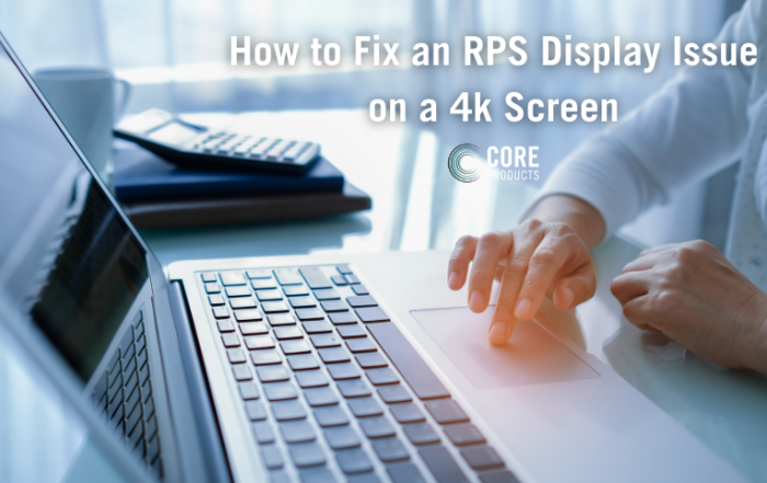 How to Fix an RPS Display Issue on a 4k Screen