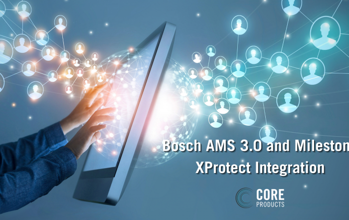 Bosch AMS 3.0 and Milestone XProtect®
